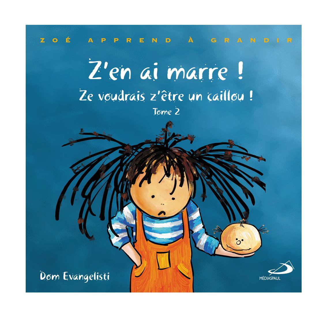 Album Zoé Tome 2 : Z'en ai Marre ! Ze voudrais Z'être un Caillou !