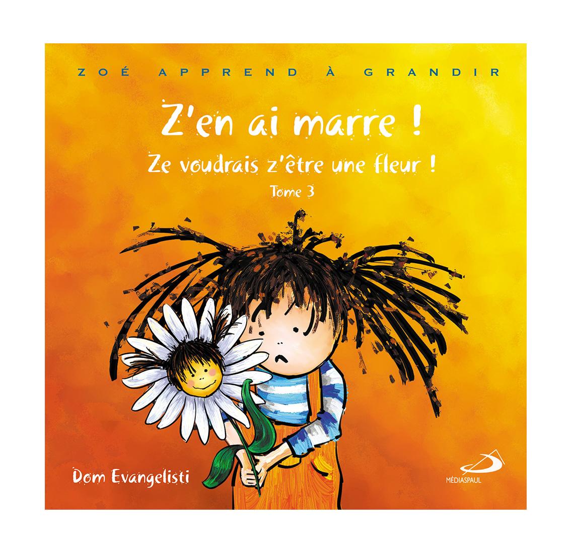 Album Zoé Tome 2 : Z'en ai Marre ! Ze voudrais Z'être une Fleur !