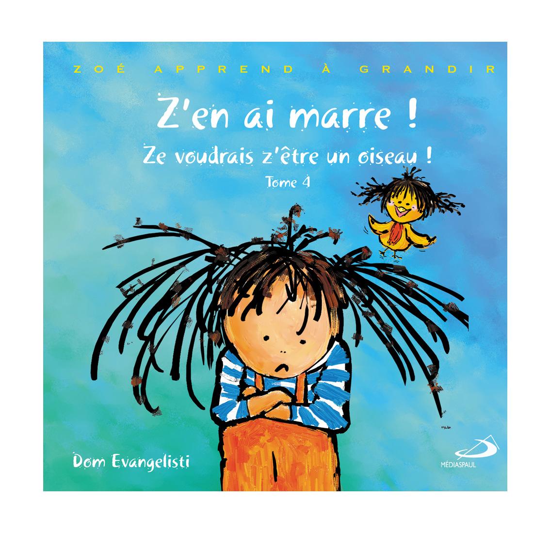 Album Zoé Tome 2 : Z'en ai Marre ! Ze voudrais Z'être un Oiseau !