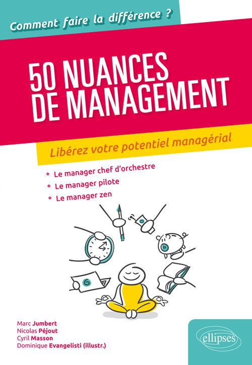 50 nuances de management -Éditions Ellipses-Illustrations intérieures-Dominique Evangelisti-Auteurs Marc Jumbert, Nicolas Péjout, Cyril Masson